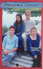 Dawson's Creek. Un affare scottante