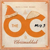 Music From the O.C.: Mix 3 Have a Very Merry Chrismukkah
